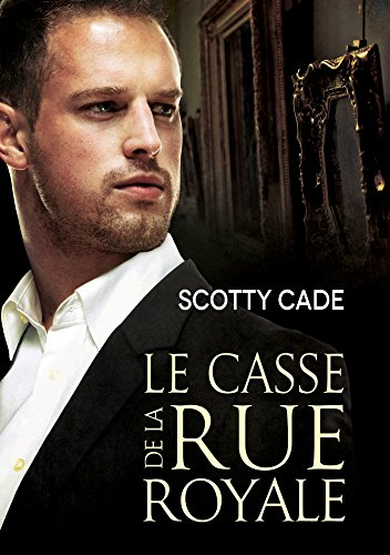 CADE Scotty - Les enquêtes de Bissonet et Cruz - Tome 1 : Le casse de la rue Royale 5111vl10