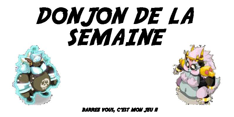 Dofus - Donjon de la Semaine