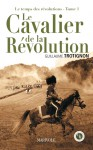 Le cavalier de la Révolution (Guillaume Trotignon) 97823610