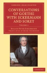 Johann Peter Eckermann, Conversations of Goethe with Eckermann and Soret Volume 1 Uiuy14