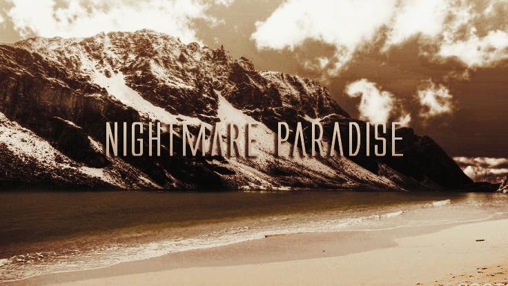 Nightmare Paradise