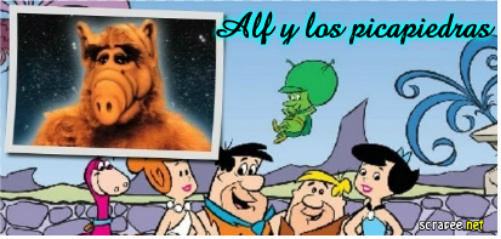 Alf y los Picapiedras (Por Gloria)