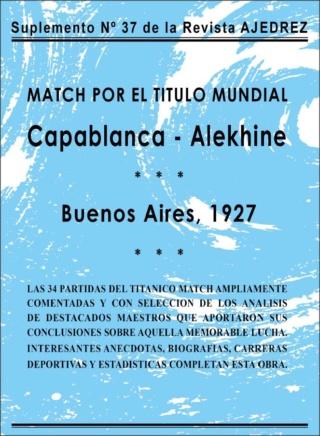 Suplemento Nº 37 Match por el Título Mundial Capablanca vs. Alekhine 1927 Snap_234