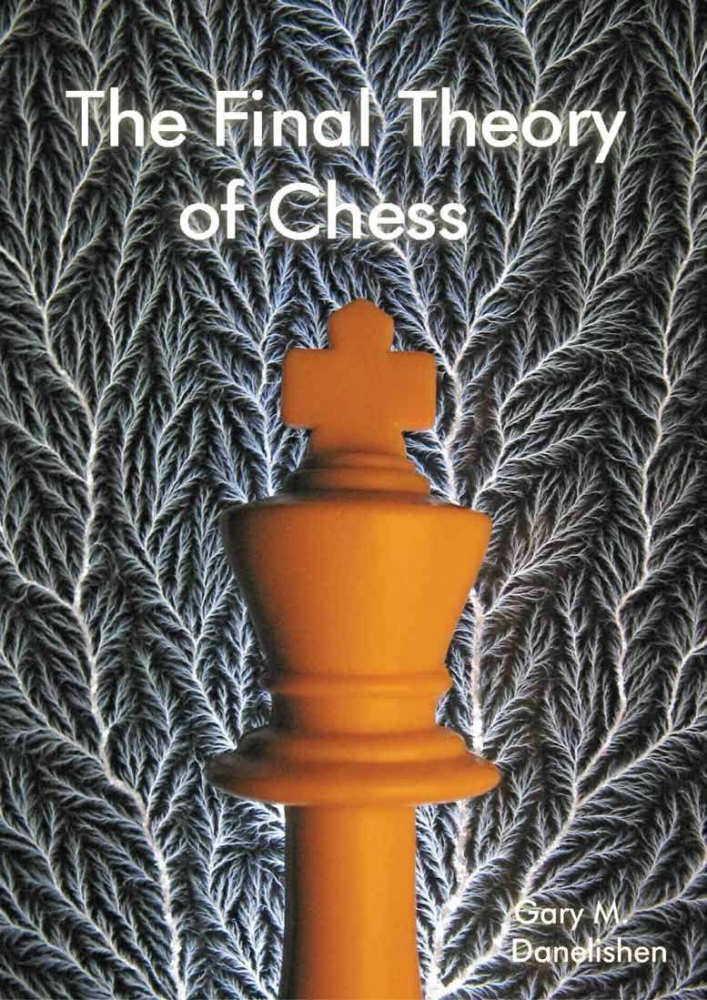 The Final Theory of Chess Book by Gary M. Danelishen Img_2016