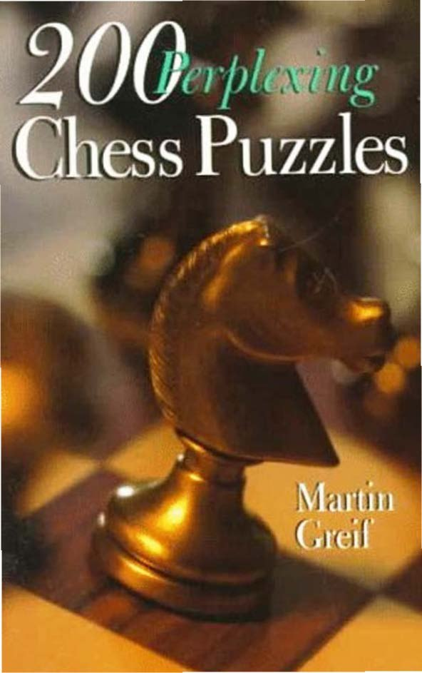 200 Perplexing Chess Puzzles Book: Puzzle Editor: Martin Greif z Img_2017