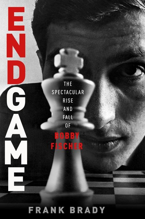 Endgame: Bobby Fischer's Remarkable Rise and Fall - from America's Brightest Prodigy to the Edge of Madness Book by Frank Brady   Img_2025