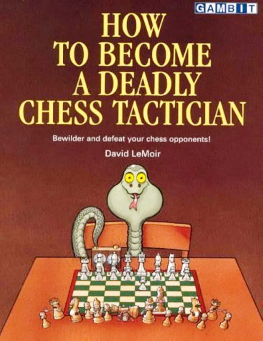 How to Become a Deadly Chess Tactician  Book by David LeMoir  Img_2026