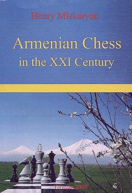Armenian Chess in the XXI Century  Book by Henri Miskaryan   Img_2027