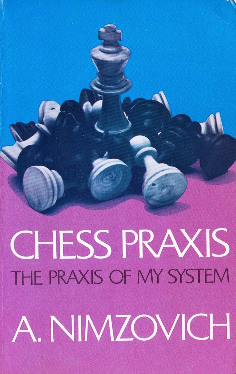 Chess Praxis The Praxis of My System [Nimzovich, A.]   Img_2028
