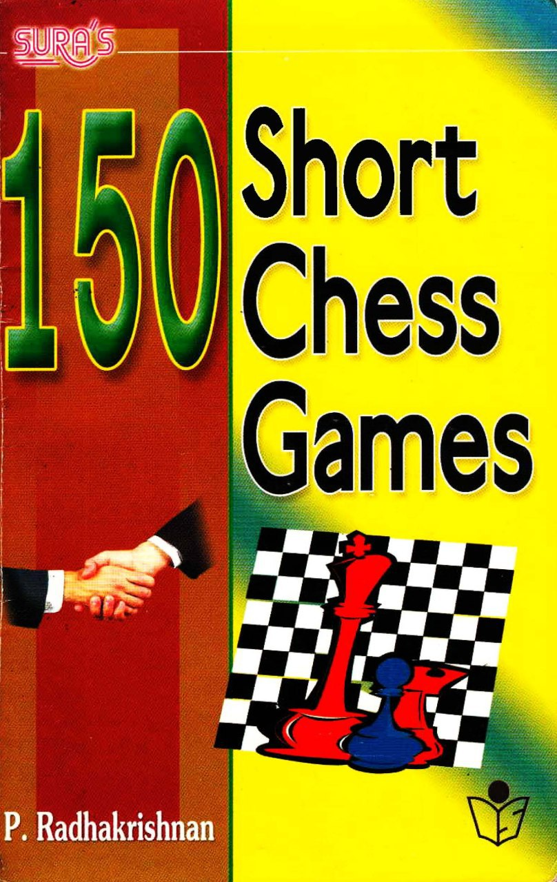 150 Short Chess Games by P. Radhakrishnan   Img_2038