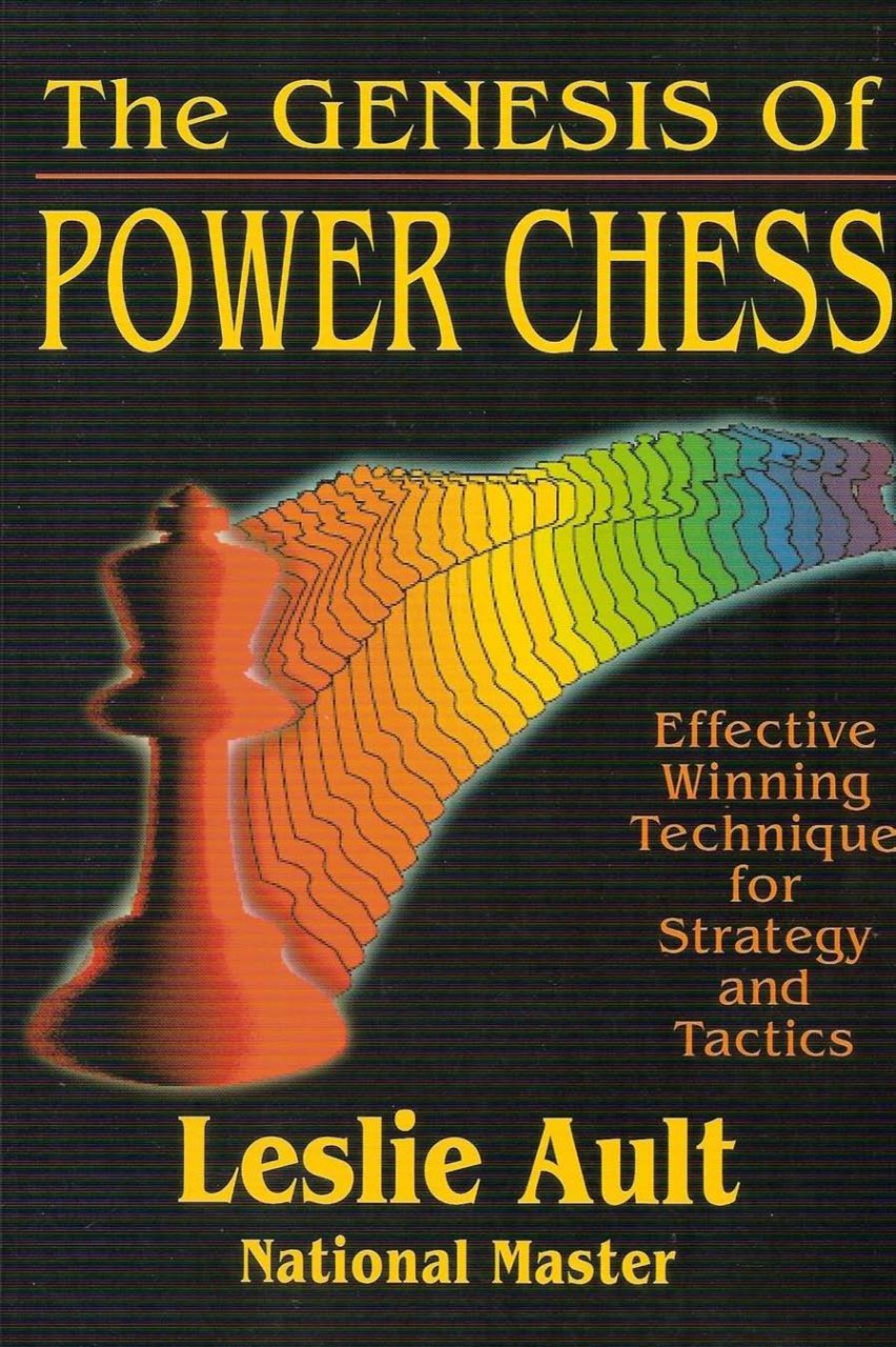 The Genesis of Power Chess: Effective Winning Technique for Strategy and Tactics Book by Leslie Ault  Img_2041