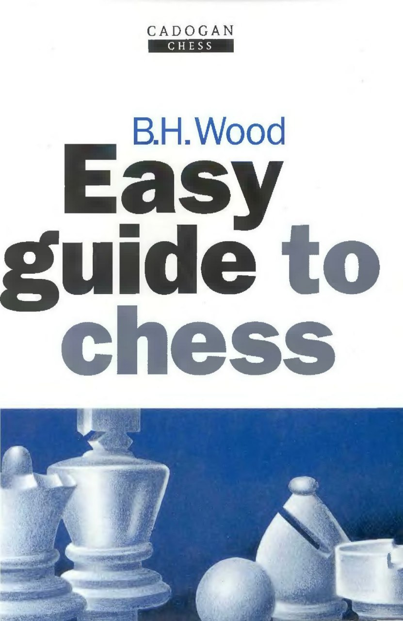 Easy guide to chess Book by Baruch Harold Wood   Img_2043