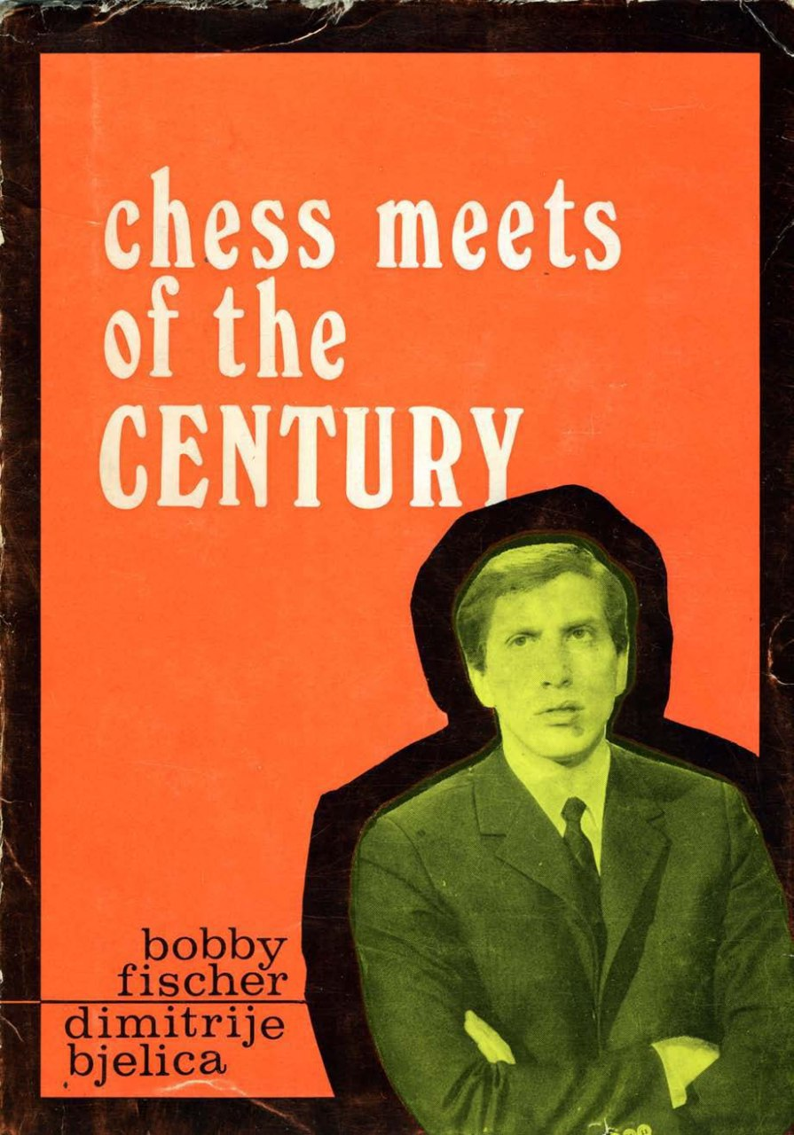 Chess Meets of the Century- By Bobby Fischer, Dimitrije Bjelica   Img_2045