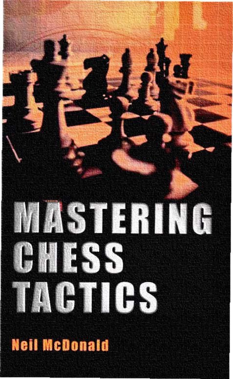 Mastering Chess Tactics Book by Neil McDonald   Img_2046