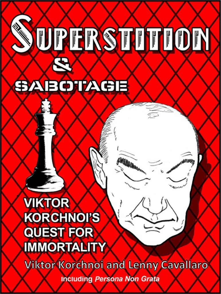 Superstition and Sabotage: Viktor Korchnoi's Quest for Immortality by Korchnoi, Viktor, Cavallaro, Lenny   Img_2052