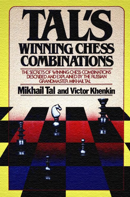 Tal's Winning Chess Combinations: The Secrets of Winning Chess Combinations Described and Explained by Mikhail Tal, Victor Khenkin   Img_2073