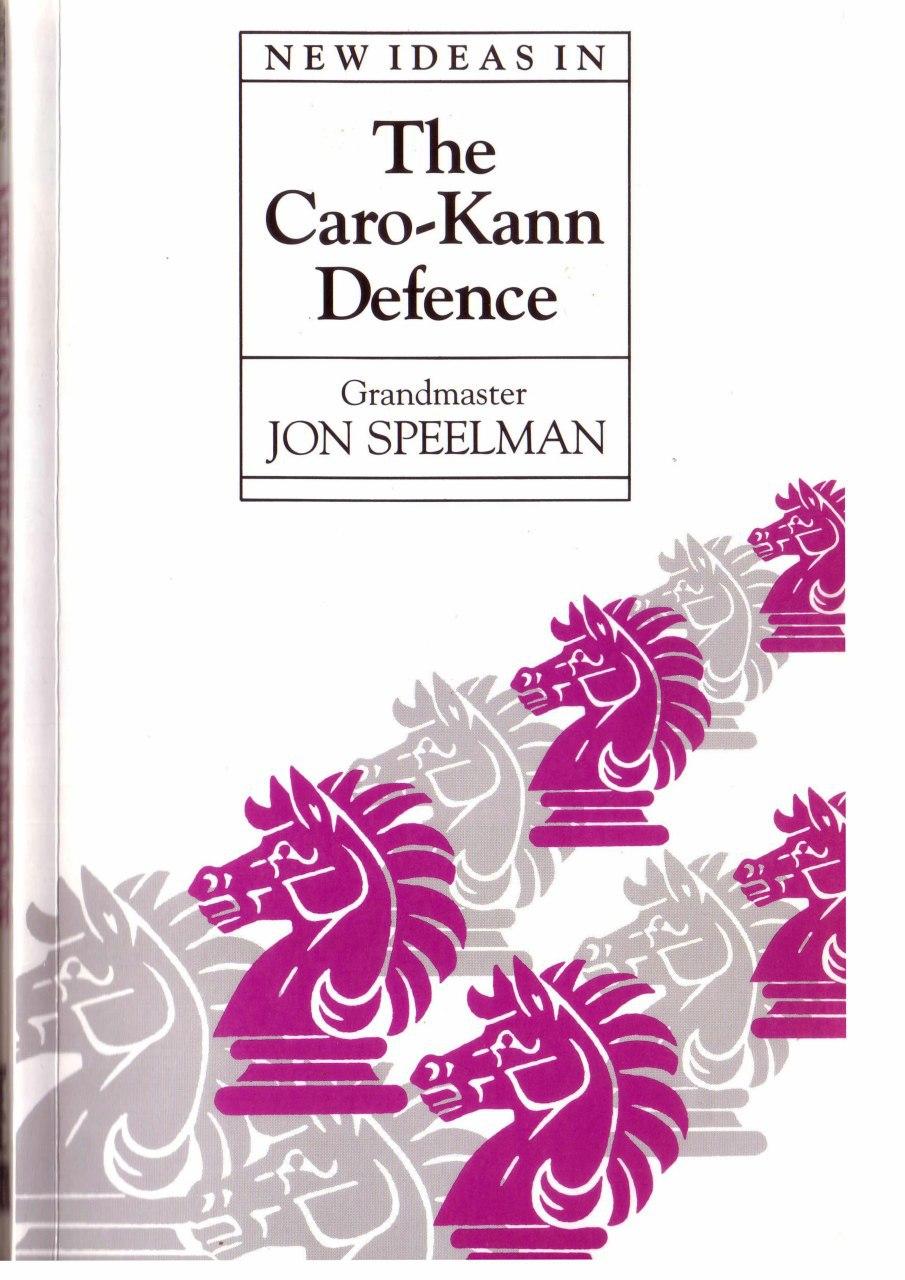 New Ideas in the Caro-Kann Defence Book by Jon Speelman Img_2080