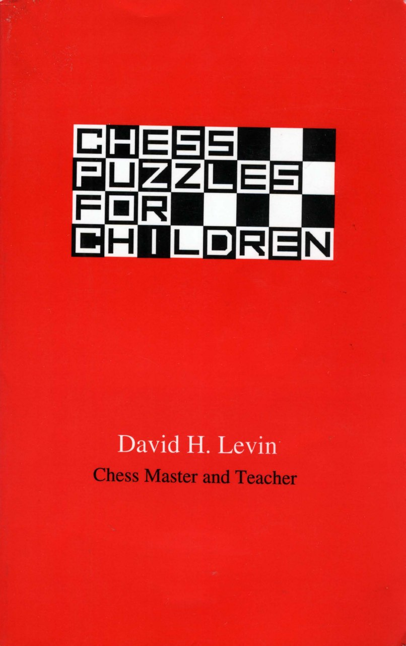 Chess Puzzles for Children Book by David H. Levin Img_2081