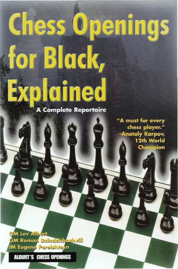 Chess Openings for Black, Explained: A Complete Repertoire Book by Eugene Perelshteyn, Lev Alburt, and Roman Dzindzichashvili Img_2084