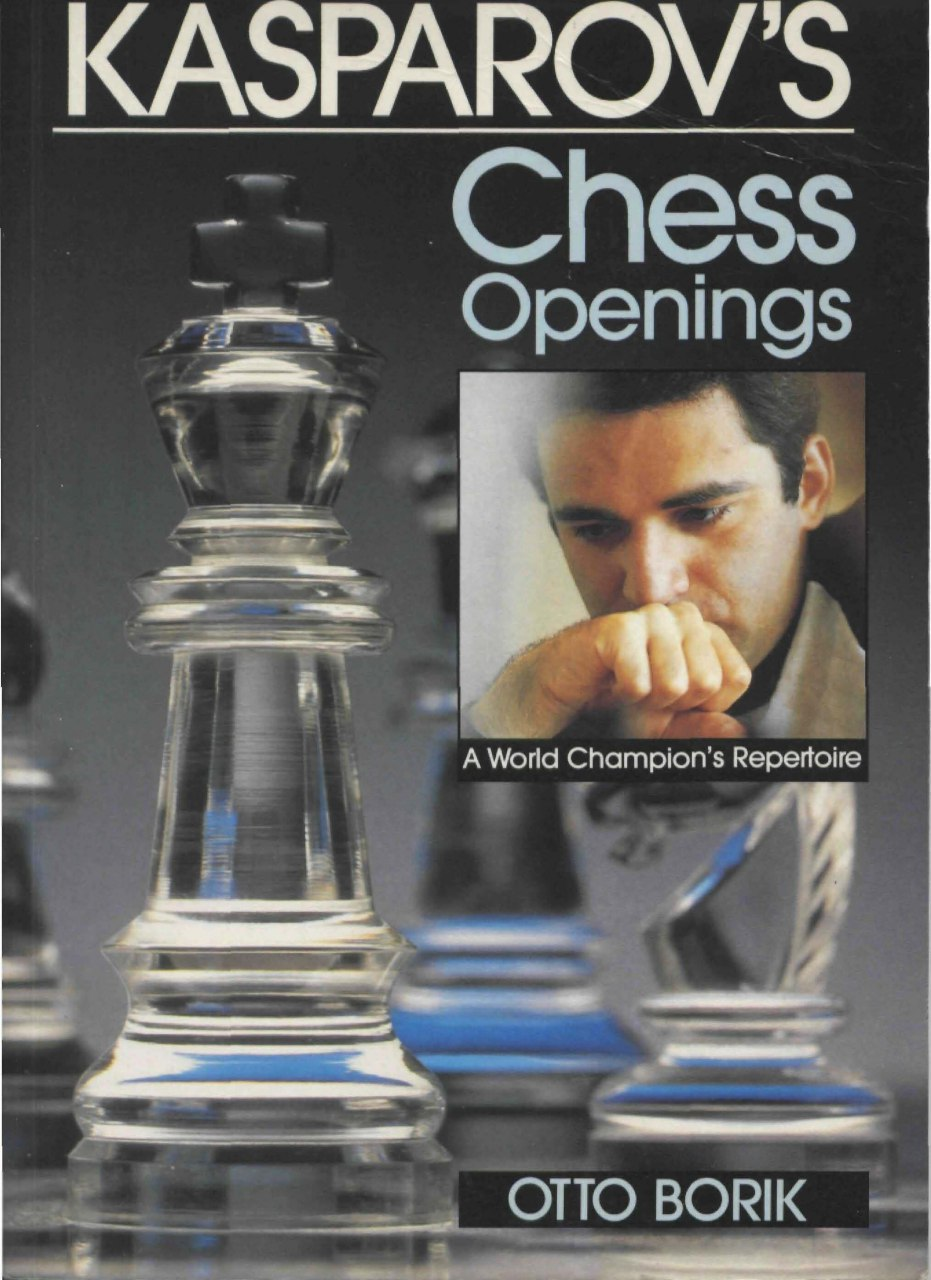 Kasparov's Chess Openings: A World Champion's Repertoire Book by Otto Borik  Img_2086
