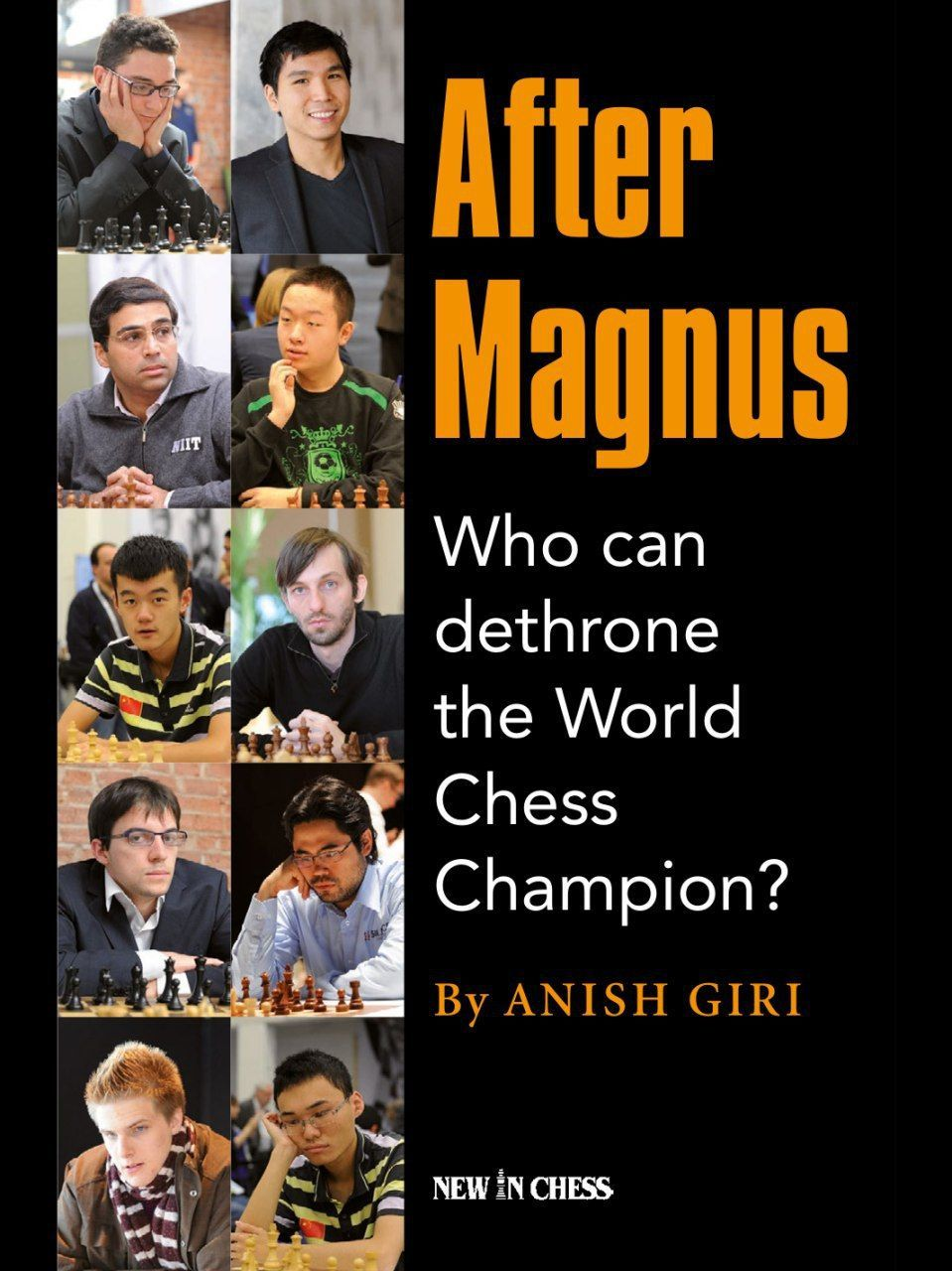 After Magnus: Who Can Dethrone the World Chess Champion?  by Anish Giri Img_2087