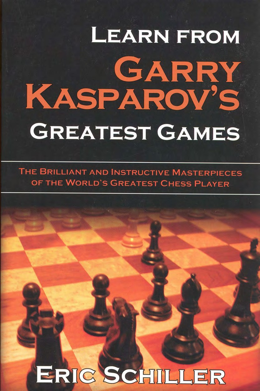 Learn from Garry Kasparov's Greatest Games  Book by Eric Schiller Img_2094