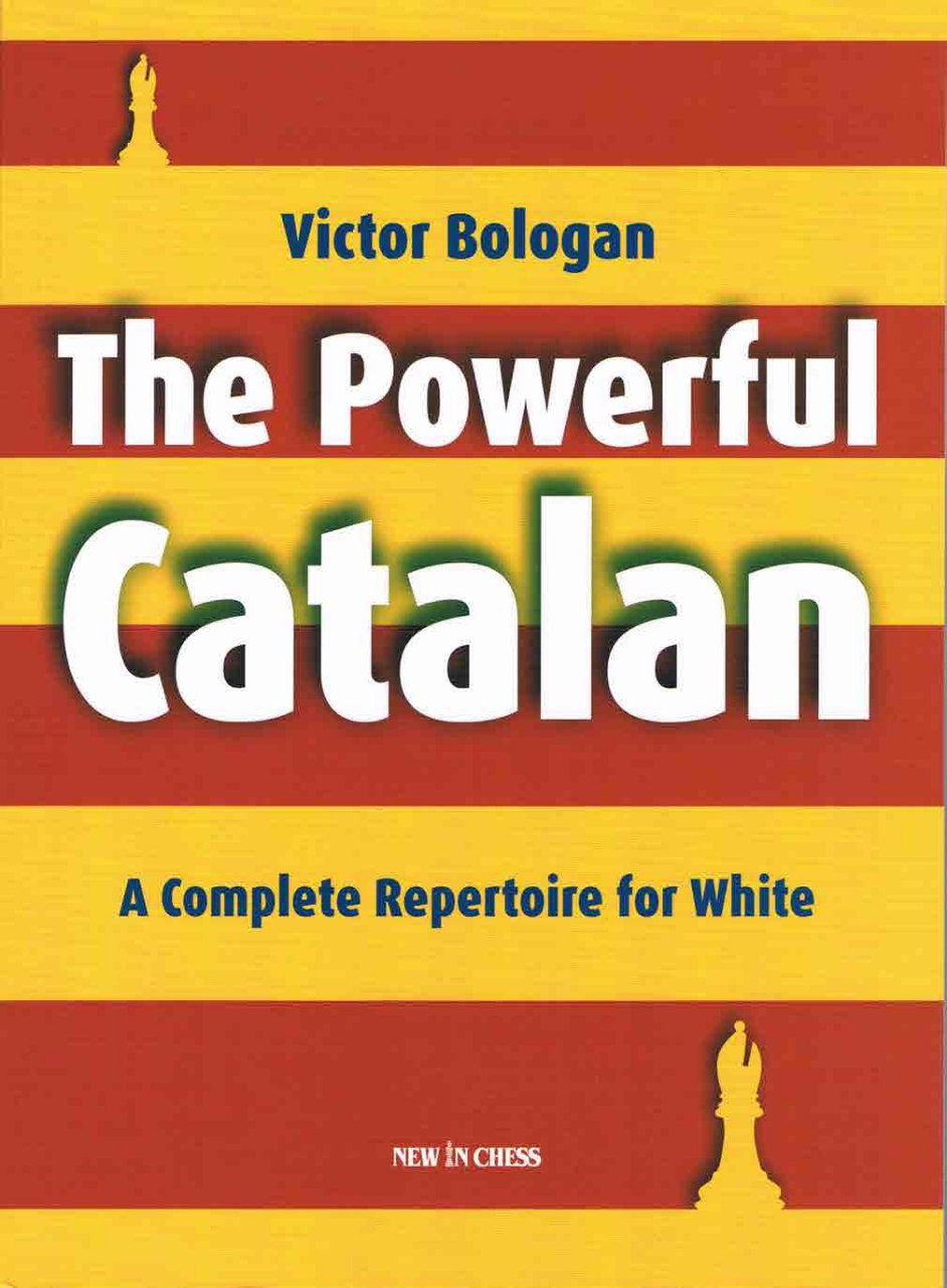 The Powerful Catalan: A Complete Repertoire for White  Book by Victor Bologan   Img_2101