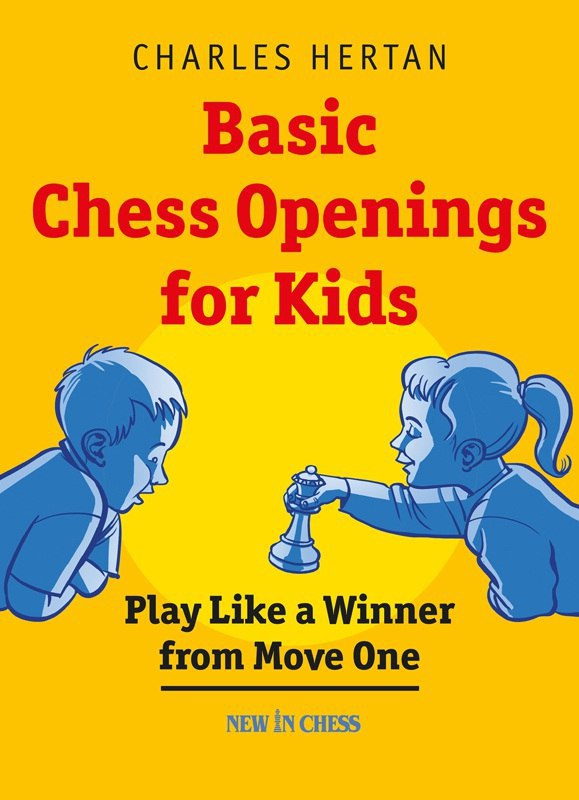 Basic Chess Openings for Kids: Play Like a Winner from Move One  Book by Charles Hertan   Img_2103