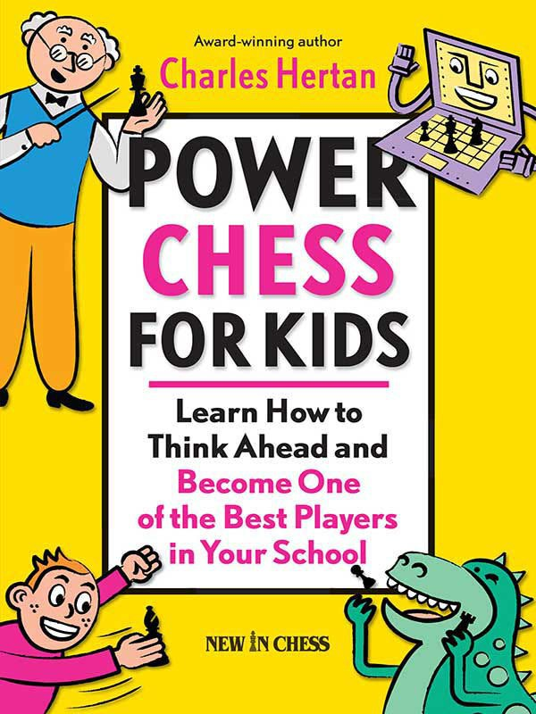 New In Chess Power Chess for Kids: Learn How to Think Ahead and Become One of the Best Players in Your School  Book by Charles Hertan   Img_2104