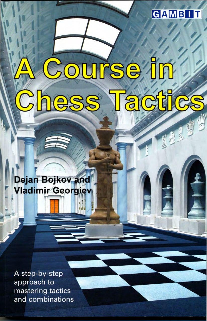 A Course in Chess Tactics [Bojkov, Dejan, Georgiev, Vladimir]  Img_2107