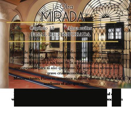 La otra mirada- Capítulo 13 -FINAL TEMPORADA Mirada12