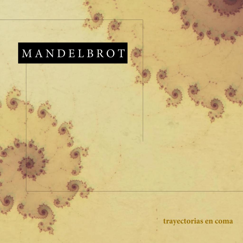 Trayectorias en coma, mi inminente primer álbum como Mandelbrot Portad10