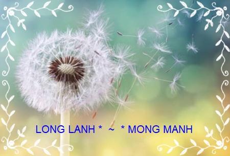 LONG LANH   * ~ *   MONG MANH